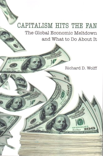 Capitalism Hits the Fan: The Global Economic Meltdown and What to Do About ()