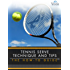 Tennis Serve Technique and Tips: The How-To Guide