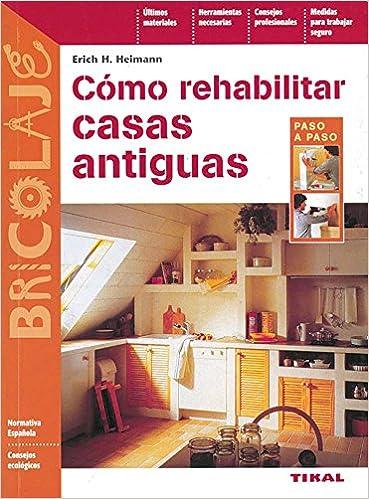 Descargar libro invitado Como Rehabilitar Casas Antigua (Bricolaje) PDF MOBI