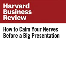 How to Calm Your Nerves Before a Big Presentation Other by Amy Jen Su Narrated by Fleet Cooper