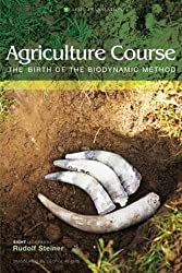Agriculture Course: The Birth of the Biodynamic Method (CW 327) (Classic Translation)