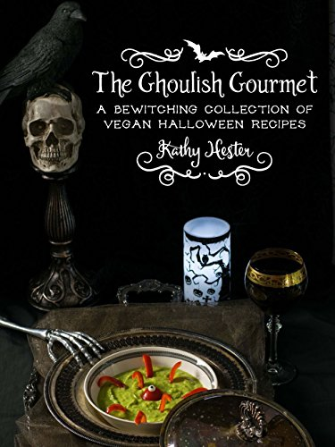 The Ghoulish Gourmet: A Bewitching Collection of Vegan Halloween -