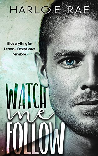 Watch Me Follow by Harloe Rae