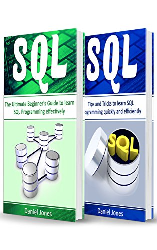 SQL: 2 Books in 1- The Ultimate Beginner's Guide to Learn SQL Programming Effectively & Tips and Tricks to learn SQL Programming(SQL Development, SQL Programming, Learn SQL Fast, Programming) (Insert And Update In One Query Sql)