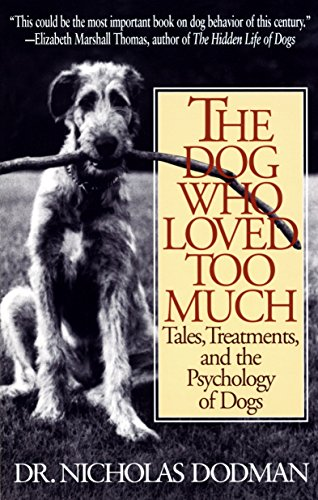 The Dog Who Loved Too Much: Tales, Treatments and the for sale  Delivered anywhere in USA