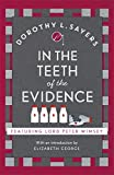 In the Teeth of the Evidence: Lord Peter Wimsey Book 14 (Lord Peter Wimsey Mysteries)