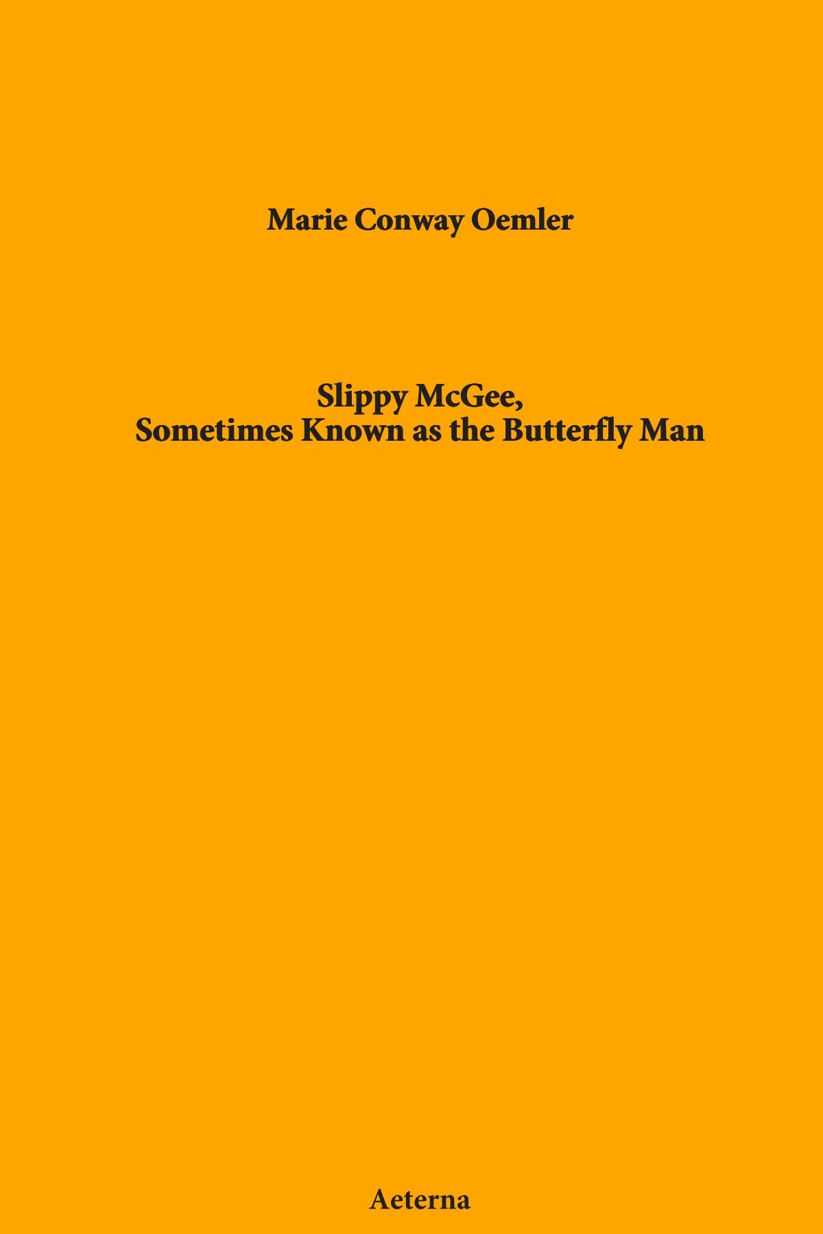 Download Slippy McGee, Sometimes Known as the Butterfly Man pdf