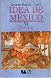img - for Idea de Mexico, VI. El poder (Vida y Pensamiento de Mexico) (Spanish Edition) book / textbook / text book