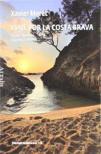 Viaje por la Costa Brava: Paisaje, memoria, glamour y turismo (HETERODOXOS)