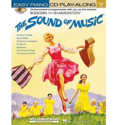 Easy Piano CD Play-Along: Volume 27: The Sound of Music (Easy Piano CD Play-Along (Hal Leonard)) (Mixed media product) - Common pdf epub
