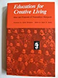 img - for Education for Creative Living: Ideas and Proposals of Tsunesaburo Makiguchi book / textbook / text book