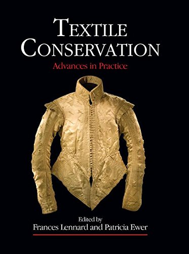 Textile Conservation: Advances in Practice (Butterworth-heinemann Series in Conservation and Museology)