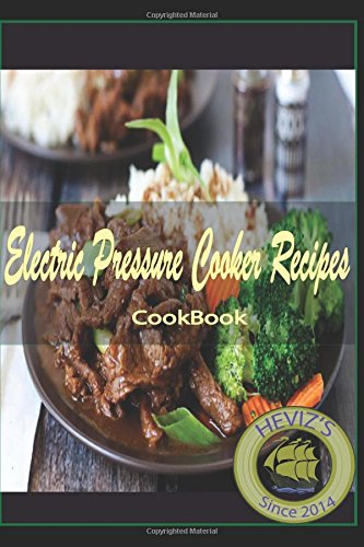 Electric Pressure Cooker Recipes: 101. Delicious, Nutritious, Low Budget, Mouthwatering Fitness Cookbook (Energy) Cookbook