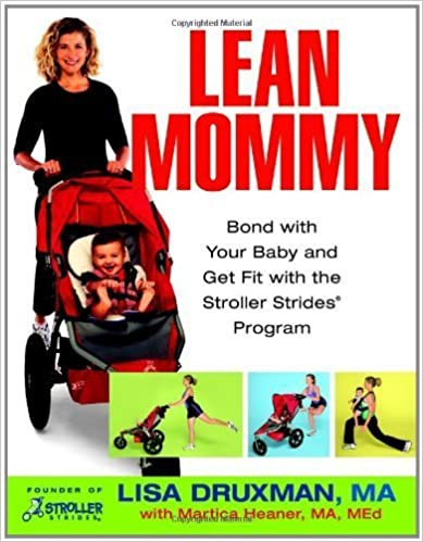 Book Lean Mommy: Bond with Your Baby and Get Fit with the Stroller Strides(R) Program by Druxman, Lisa, Heaner, Martica (2007)