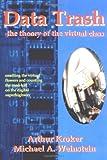 Data Trash, Arthur Kroker and Michael A. Weinstein, 031212211X