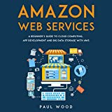 Amazon Web Services: A Beginner's Guide to