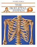 img - for The Skeletal System (Invisible World) book / textbook / text book