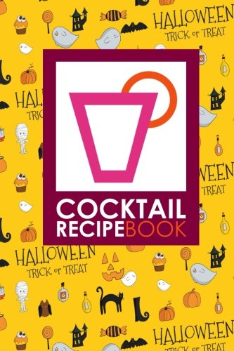 Cocktail Recipe Book: Blank Cocktail Recipes Organizer for Aspiring & Experienced Mixologists & Home Bartenders, Mixed Drink Recipe Journal, Cute Halloween Cover (Cocktail Recipe Books) (Volume 21)