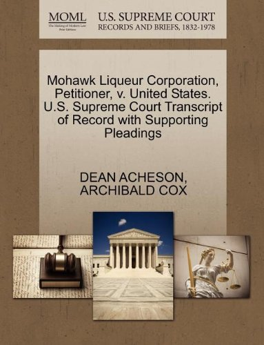 Mohawk Liqueur Corporation, Petitioner, v. United States. U.S. Supreme Court Transcript of Record with Supporting Pleadings
