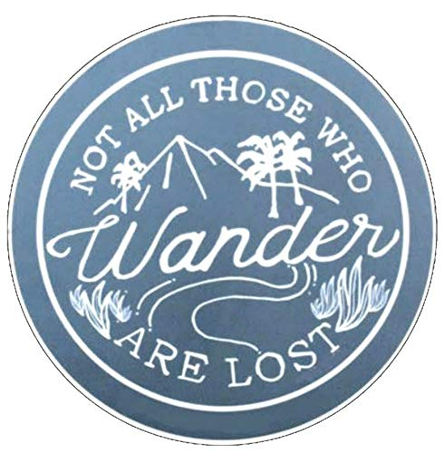 Not All Those Who Wander are Lost 3