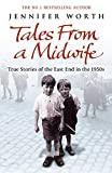 img - for Tales from a Midwife: True Stories of the East End in the 1950s book / textbook / text book