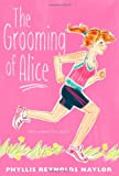 The Grooming of Alice, Phyllis Reynolds Naylor, 1442434961