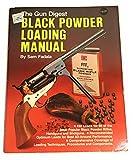 """Gun Digest"" Black Powder Loading Manual"