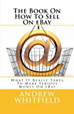 The Book on How to Sell on EBay, Andrew Whitfield, 1495351181