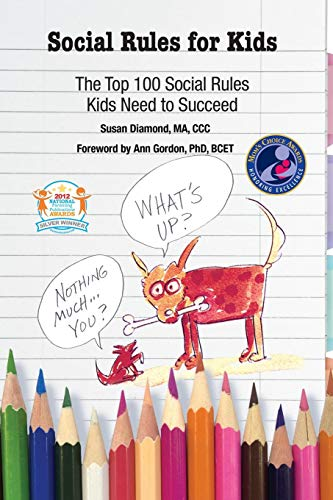 Social Rules for Kids: The Top 100 Social Rules Kids Need to Succeed (Social Skills Training For Children With Autism)