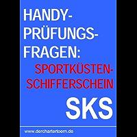 Handy Prüfungsfragen Sportküstenschifferschein SKS. Zum Üben. 2013.