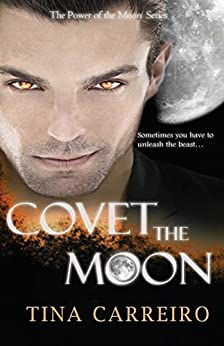 Covet the Moon (Power of the Moon Book 2) by [Carreiro, Tina]