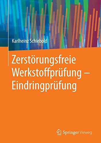 Zerstörungsfreie Werkstoffprüfung - Eindringprüfung Taschenbuch – 8. Mai 2015 Karlheinz Schiebold Springer Vieweg 3662438089 Berufsbildung