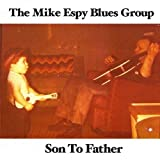 Son to Father by Mike Blues Group Espy