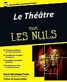 Le Théâtre Pour les Nuls (French Edition)
