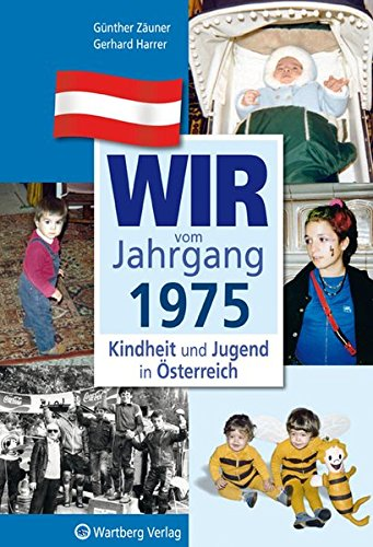 wir-vom-jahrgang-1975-kindheit-und-jugend-in-sterreich-jahrgangsbnde-sterreich