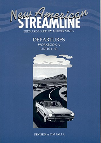 New American Streamline Departures - Beginner: An Intensive American English Series for Beginners: Departures Workbook A (Units 1-40): A