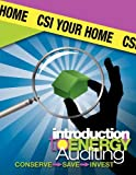 CSI Your Home : Introduction to Energy Auditing, Rude, Amy and Rude, John, 0615663257