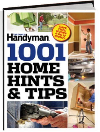 The family handyman 1001 home hints tips test indicators for Family handyman phone number