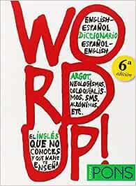 Word up! Diccionario argot Inglés/Español - Español/Inglés