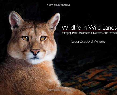 Wildlife in Wild Lands: Photography for Conservation in Southern South America (English and Spanish Edition) pdf