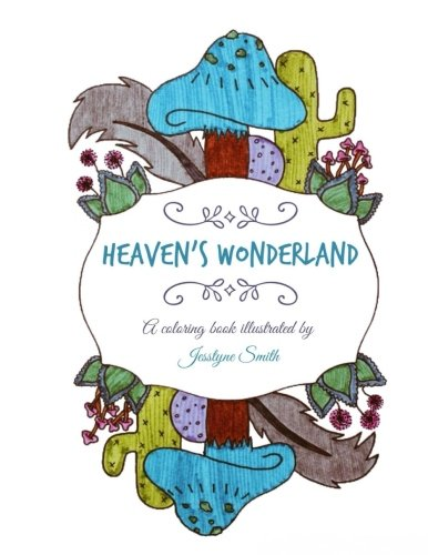Heaven's Wonderland: A Coloring Book Illustrated by Jesstyne Smith