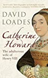 img - for Catherine Howard: The Adulterous Wife of Henry VIII book / textbook / text book
