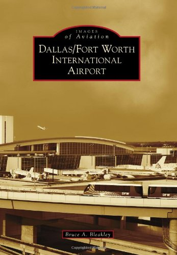 Dallas/Fort Worth International Airport (Images of - Port Dallas Air