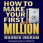 How to Make Your First Million | Warren Ingram