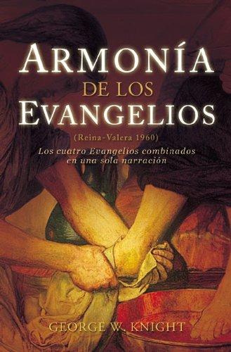 Armonia de los Evangelios: (Reina-Valera 1960) los Cuatro Evangelios Combinados en una Sola Narracion (Spanish Edition) by B & H Publishing Group