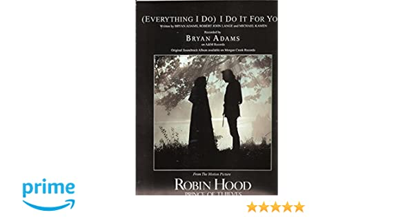 Everything I Do I Do It For You From Robin Hood Prince Of Thieves