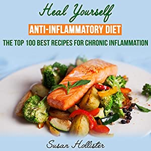 Anti-Inflammatory Diet: Heal Yourself Audiobook