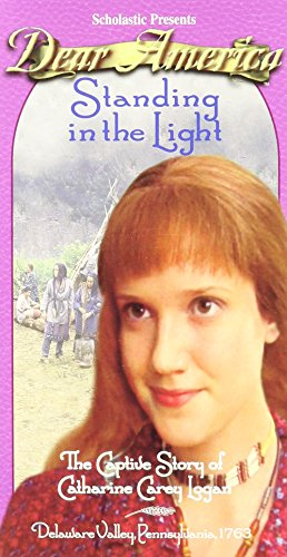 Standing in the Light: The Captive Story of Catharine Carey Logan (Dear America Series) ()