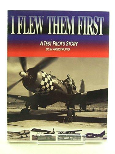 I Flew Them First: A Test Pilot's ()