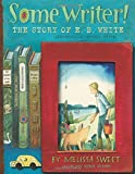 "Melissa Sweet, ""Some Writer! The Story of E.B. White"" (Houghton Mifflin Harcourt, 2016"